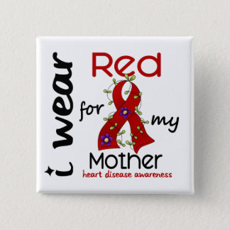 I Wear Red For My Mother 43 Heart Disease Pinback Button