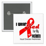 I Wear Red For My Patients Heart Disease 2 Inch Square Button