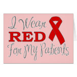 I Wear Red For My Patients (Red Ribbon) Cards