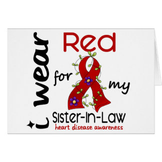I Wear Red For My Sister-In-Law 43 Heart Disease Greeting Card