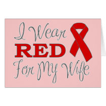 I Wear Red For My Wife (Red Ribbon) Card