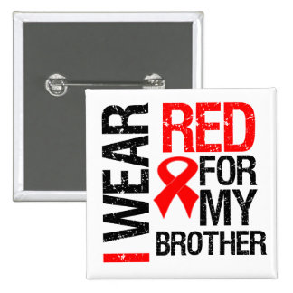 I Wear Red Ribbon For My Brother Button