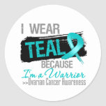 I Wear Teal Because I'm a Ovarian Cancer Warrior Round Stickers
