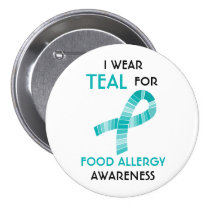 I Wear Teal For Food Allergy Awareness Customized Button