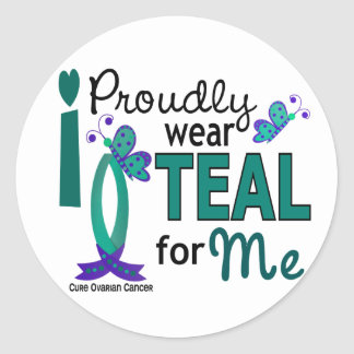 I Wear Teal For Me 27 Ovarian Cancer Stickers
