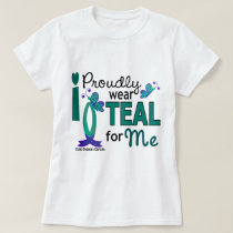 I Wear Teal For Me 27 Ovarian Cancer T-Shirt