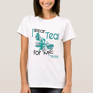 I Wear Teal For ME 45 Ovarian Cancer T-Shirt