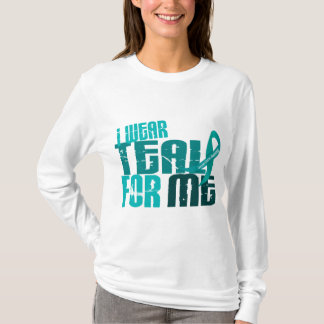 I Wear Teal For ME 6.4 Ovarian Cancer T-Shirt