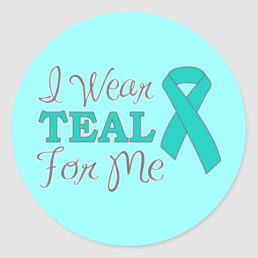 I Wear Teal For Me (Teal Awareness Ribbon) Classic Round Sticker