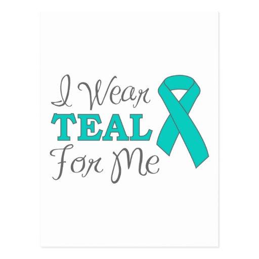 I Wear Teal For Me (Teal Awareness Ribbon) Postcard