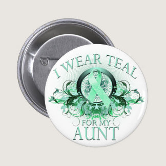 I Wear Teal for my Aunt (floral).png Pinback Button