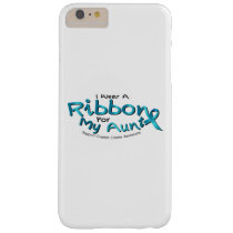 I Wear Teal For My Aunt Ovarian Cancer Awareness Barely There iPhone 6 Plus Case