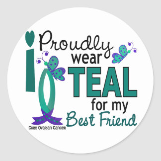 I Wear Teal For My Best Friend 27 Ovarian Cancer Round Stickers