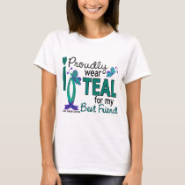 I Wear Teal For My Best Friend 27 Ovarian Cancer T-Shirt