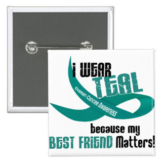 I Wear Teal For My Best Friend 33 OVARIAN CANCER Pin