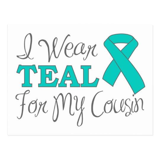 I Wear Teal For My Cousin (Teal Awareness Ribbon) Postcard
