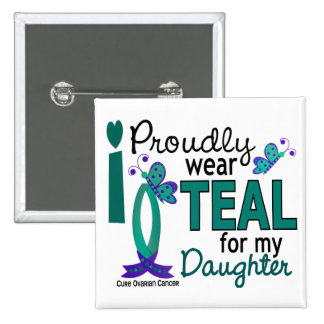 I Wear Teal For My Daughter 27 Ovarian Cancer Pinback Button