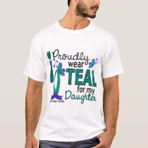 I Wear Teal For My Daughter 27 Ovarian Cancer T-Shirt
