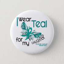 I Wear Teal For My Daughter 45 Ovarian Cancer Pinback Button