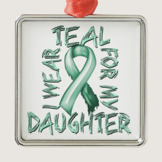 I Wear Teal for my Daughter.png Metal Ornament