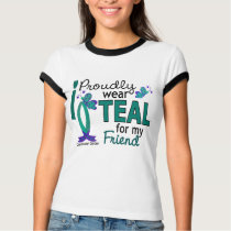 I Wear Teal For My Friend 27 Ovarian Cancer T-Shirt