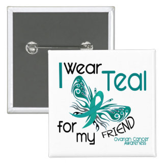I Wear Teal For My Friend 45 Ovarian Cancer 2 Inch Square Button