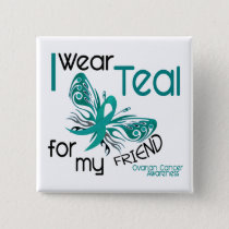 I Wear Teal For My Friend 45 Ovarian Cancer Button