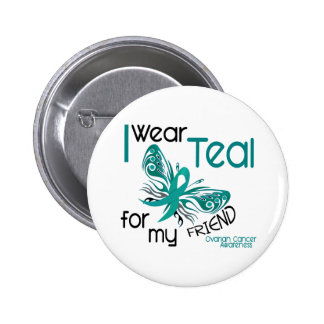 I Wear Teal For My Friend 45 Ovarian Cancer 2 Inch Round Button