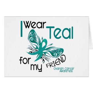 I Wear Teal For My Friend 45 Ovarian Cancer Card