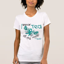 I Wear Teal For My Friend 45 Ovarian Cancer T-Shirt
