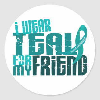 I Wear Teal For My Friend 6.4 Ovarian Cancer Classic Round Sticker