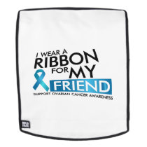 I Wear Teal For My Friend Ovarian Cancer Awareness Backpack