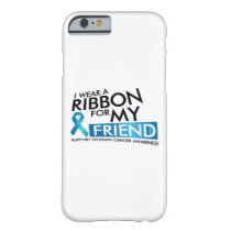 I Wear Teal For My Friend Ovarian Cancer Awareness Barely There iPhone 6 Case