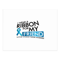 I Wear Teal For My Friend Ovarian Cancer Awareness Postcard