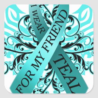 I Wear Teal for my Friend.png Square Sticker