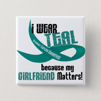 I Wear Teal For My Girlfriend 33 Shirts & Gifts Pinback Button