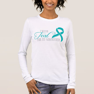 I wear Teal for my Godmother Long Sleeve T-Shirt