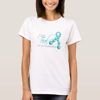 I wear Teal for my Godmother T-Shirt
