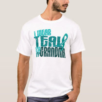 I Wear Teal For My Grandma 6.4 Ovarian Cancer T-Shirt