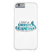 I Wear Teal For My Grandma Ovarian Cancer Awarenes Barely There iPhone 6 Case