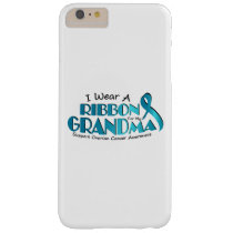 I Wear Teal For My Grandma Ovarian Cancer Awarenes Barely There iPhone 6 Plus Case