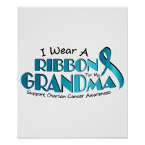 I Wear Teal For My Grandma Ovarian Cancer Awarenes Poster