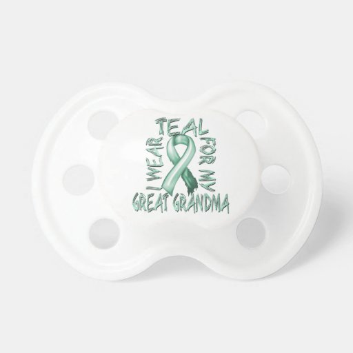 I Wear Teal for my Great Grandma.png Baby Pacifier