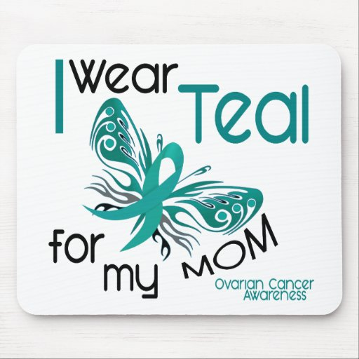 I Wear Teal For My Mom 45 Ovarian Cancer Mousepads