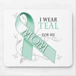 I Wear Teal for my Mom Mouse Pad