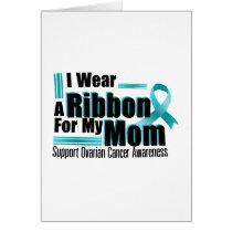 I Wear Teal For My Mom Ovarian Cancer Awareness Card