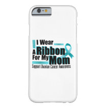 I Wear Teal For My Mom Ovarian Cancer Awareness Barely There iPhone 6 Case