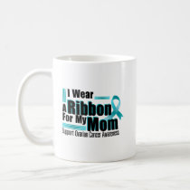 I Wear Teal For My Mom Ovarian Cancer Awareness Coffee Mug