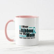 I Wear Teal For My Mom Ovarian Cancer Awareness Mug