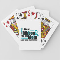 I Wear Teal For My Mom Ovarian Cancer Awareness Playing Cards